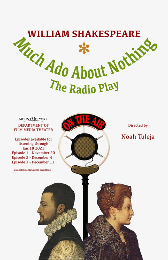 Much Ado About Nothing: The Radio Play. Episodes available for listening starting January 18, 2021
