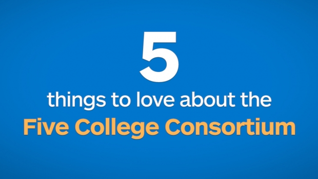 Graphic that reads: 5 things to love about the Five College Consortium