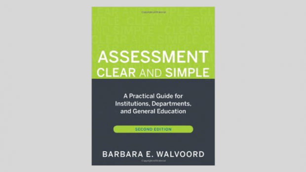 Assessment Clear and Simple: A Practical Guide for Institutions, Departments, and General Education by Barbara E. Walwoord (2010)
