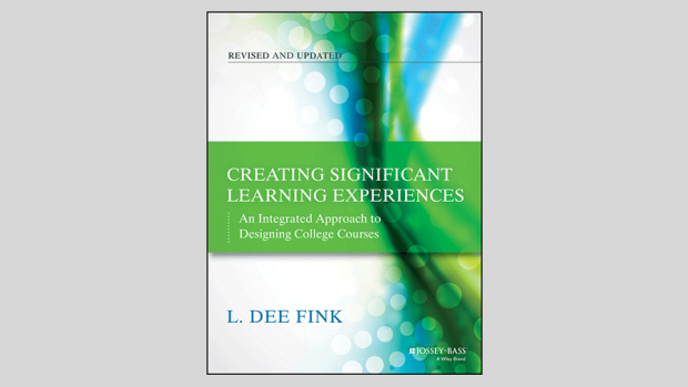 Creating Significant Learning Experiences: An Integrated Approach to Designing College Courses by L. Dee Fink (2013)