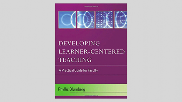 Developing Learner-Centered Teaching: A Practical Guide for Faculty by Phyllis Blumberg (2008)