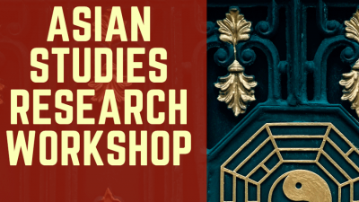 Graphic with the title Asian Studies Research Workshop