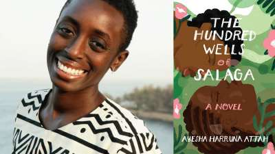 """Photo of Ayesha Harruna Attah and the cover of her book, """"The Hundred Wells of Salaga"""""""