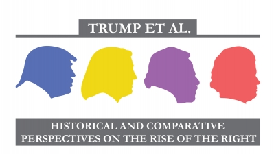 Trump et. Al: historical and comparative perspectives on the rise of the right