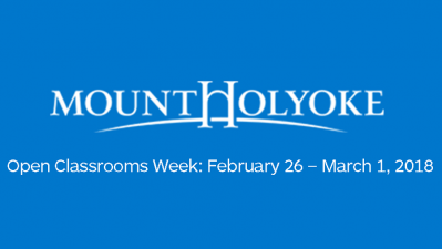 Graphic that spells out Mount Holyoke College Open Classrooms Week