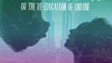 """""""Fabulation, or the Re-Education of Undine,"""" poster"""