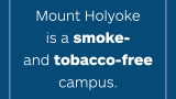 New signs explaining the College's smoke and tobacco-free campus are being installed.