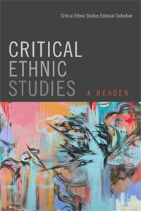 Critical Ethnic Studies: A Reader