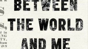 """Between the World and Me"" by Ta-Nehisi Coates has been selected as the 2016 Common Read at Mount Holyoke College."
