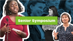 """This is a composite graphic showing featuring photographs of people presenting against a blue background. The words """"Senior Symposium"""" are written in white against a green background."""