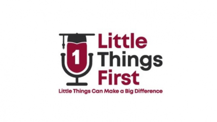 Little Things First: Little Things Can Make A Big Difference