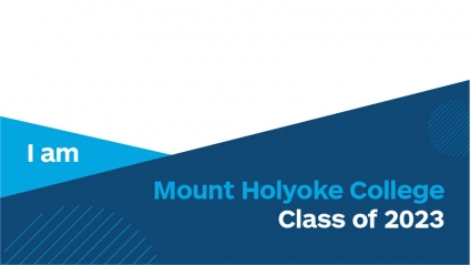 """Social graphic blue bottom border with overlay text """"I am Mount Holyoke College 2023"""""""