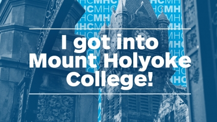 Social graphic: I got into Mount Holyoke College!