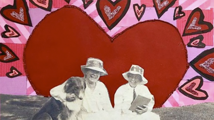 A valentine created by Misha Ali '17 for Mount Holyoke's Archives and Special Collections, celebrating Mary Woolley, Jeannette Marks and their collie dog.