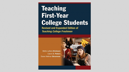 Teaching First-Year College Students by Bette LaSere Erickson, Calvin B. Peters and Diane Weltner Strommer (2006)