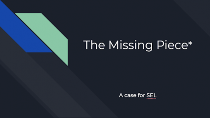 The Missing Piece: A Case for SEL