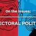 On The Issues: electoral politics graphic